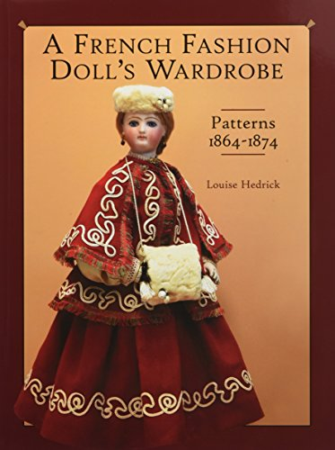 French Fashion Doll's Wardrobe (Hardcover): Louise Hedrick