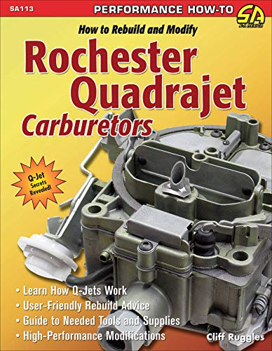 9781932494181: How to Rebuild & Modify Rochester Quadrajet Carburetors (S-a Design)