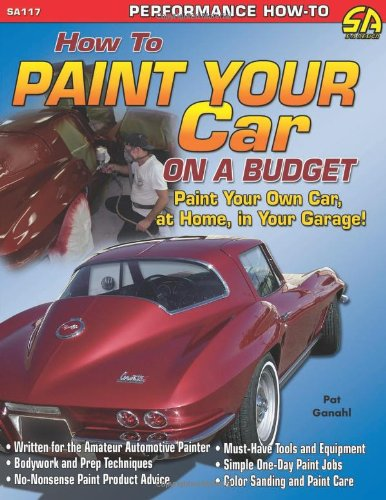 9781932494228: How to Paint Your Car on a Budget (Cartech)