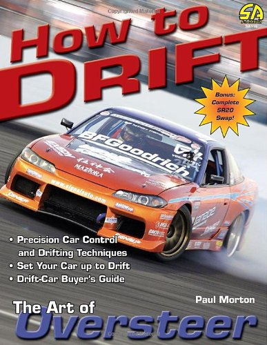 9781932494235: How to Drift: The Art of Oversteer (S-A Design)