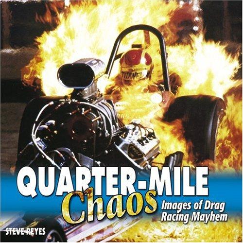 9781932494259: Quarter Mile Chaos: Images of Drag Racing Mayhem