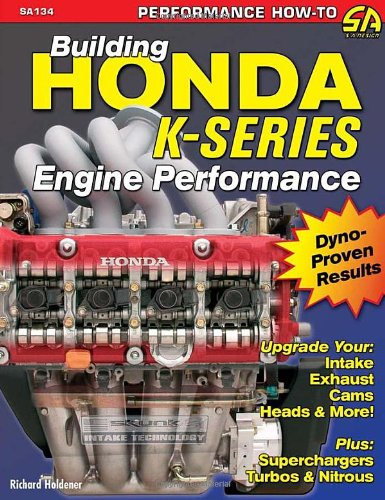 9781932494419: Building Honda K-series Engine Performance: Dedicated to Upgrading Honda and Acura K-series Engines for High-performance and Racing Use (Cartech)