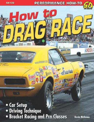 9781932494471: How to Drag Race (SA-Design) (Performance How-to)