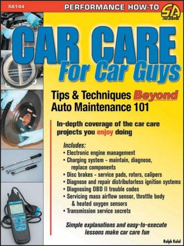 9781932494556: Car Care for Car Guys: Tips & Techniques Beyond Auto Maintenance 101 (S-A Design)