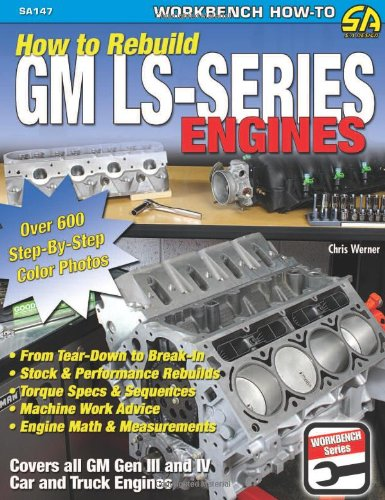 9781932494600: How to Rebuild GM LS-Series Engines: This Workbench Series Book Is a Complete Reference with Hundreds of Photos to Show You How to Rebuild an LS-series Engine, Step-by-step (Sa Design)