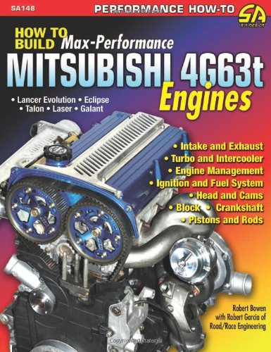 How to Build Max-Performance Mitsubishi 4G63t Engines: Robert Bowen