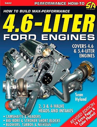 How To Build Max-Performance 4.6-Liter Ford Engines (Cartech): Hyland, Sean