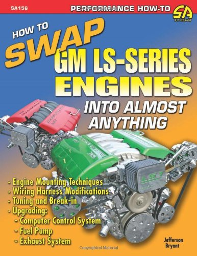 How to Swap GM LS-Series Engines into Almost Anything (S-A Design): Jefferson Bryant