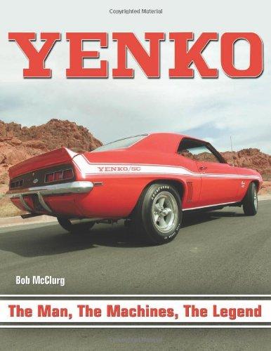 9781932494853: Yenko: The Man, the Machines, the Legend