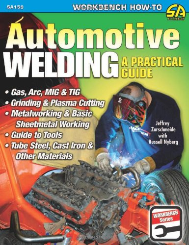 9781932494860: Automotive Welding a Practical Guide (S-A Design Workbench Series)