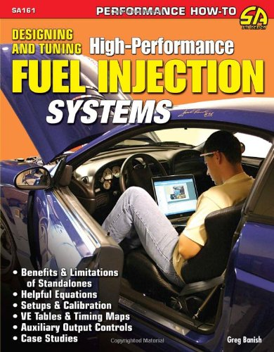 Designing and Tuning High-Performance Fuel Injection Systems: Banish, Greg
