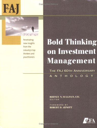 Bold Thinking on Investment Management: The FAJ: Multiple Authors (See