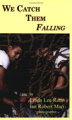 9781932496086: We Catch Them Falling