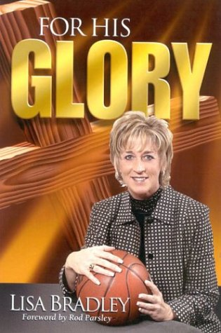 For His Glory: Bradley, Lisa