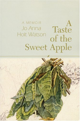 9781932511086: A Taste of the Sweet Apple: A Memoir (Woodford Reserve Series for Kentucky Literature)