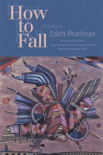 9781932511116: How to Fall: Stories (Mary Mccarthy Prize in Short Fiction)