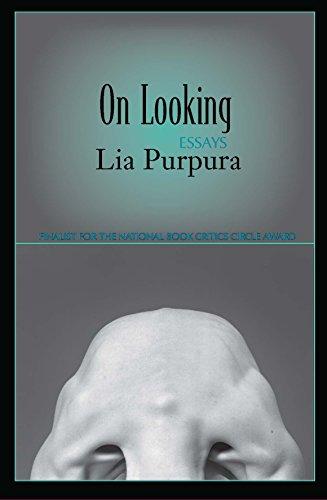 On Looking : Essays: Lia Purpura