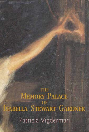 9781932511437: The Memory Palace of Isabella Stewart Gardner