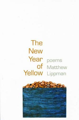9781932511468: The New Year of Yellow: Poems (Kathryn a. Morton Prize in Poetry)