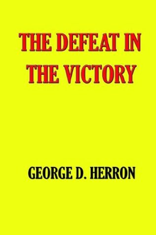 The Defeat in the Victory: George D. Herron