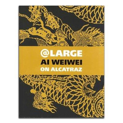 9781932519358: @Large: Ai Weiwei on Alcatraz