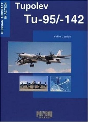 9781932525007: Tupolev Tu-95/-142 (Russian Aircraft in Action)