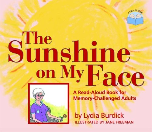 9781932529098: The Sunshine on My Face: A Read-Aloud Book for Memory-Challenged Adults