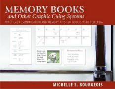 9781932529227: Memory Books and Other Graphic Cuing Systems: Practical Communication and Memory Aids for Adults with Dementia