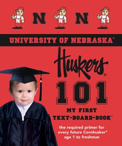 9781932530032: University of Nebraska Huskers 101 (My First Text-Board Book)