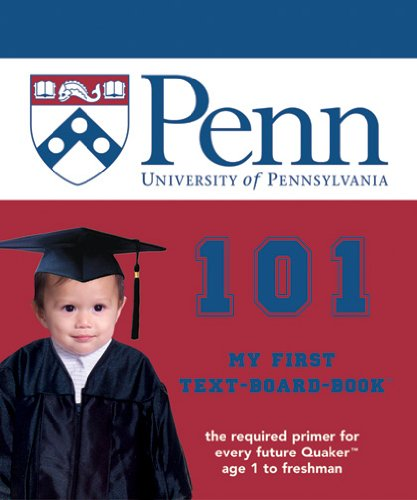 9781932530162: University of Pennsylvania 101: My First Text-Board-Book