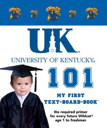 University of Kentucky 101: My First Text-board-book: Brad M. Epstein