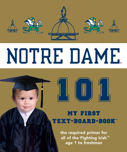 9781932530339: University of Notre Dame 101: My First Text-Board-Book