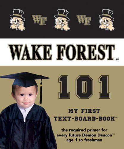 9781932530384: Wake Forest University 101: My First Text-Board-Book