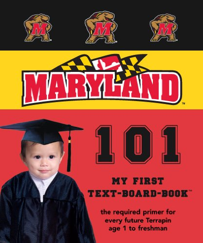 9781932530605: University of Maryland 101 (My First Text-Board-Book) (My First Text Board Books)