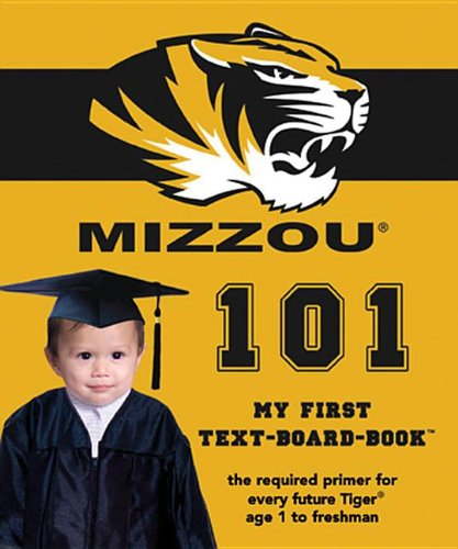 9781932530636: University of Missouri (Mizzou) 101 (My First Text-Board-Book)