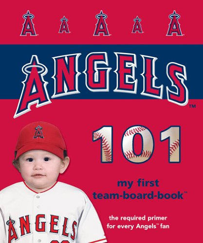 9781932530704: Los Angeles Angels of Anaheim 101 (My First Team-Board-Book)