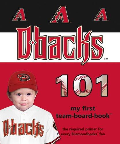 9781932530797: Arizona Diamondbacks 101 (101 My First Team-Board-Books)