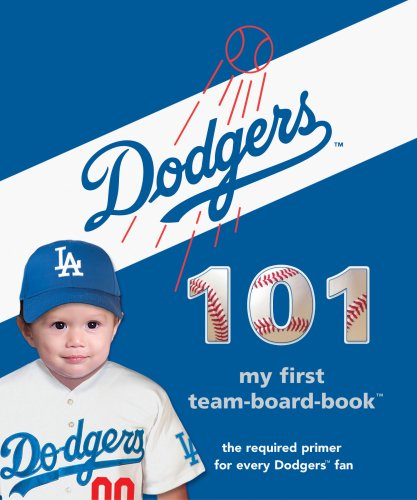 9781932530803: Los Angeles Dodgers 101 (101 My First Team-Board-Books) (101 My First Team Board Books)