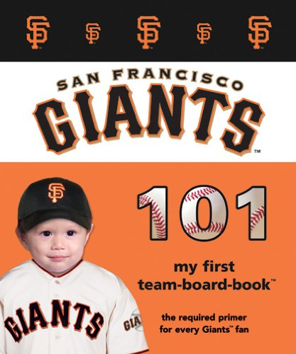 San Francisco Giants 101 (101 My First Team-Board-Books): Epstein, Brad M.