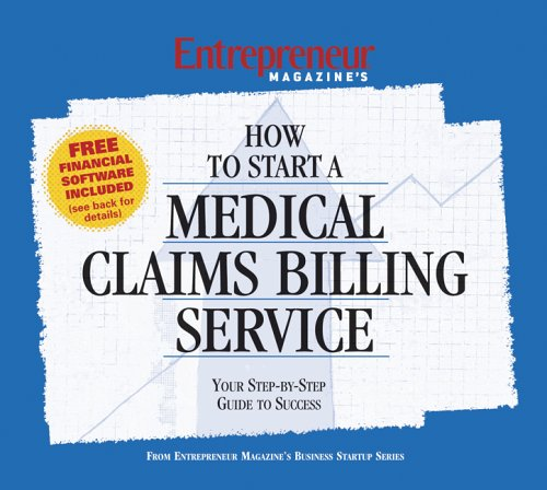 How to Start a Medical Claims Billing Service: Entrepreneur Press