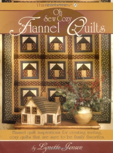 9781932533040: Thimbleberries Oh Sew Cozy Flannel Quilts