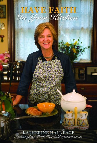 Have Faith in Your Kitchen: Katherine Hall Page