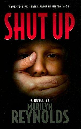 Shut Up! (Hamilton High series): Marilyn Reynolds