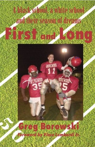 9781932542035: First and Long: A Black School, a White School and Their Season of Dreams