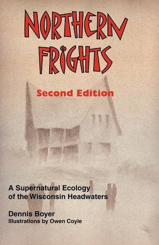 Northern Frights :A Supernatural Ecology of the: Boyle, Dennis