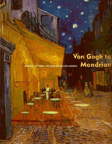 9781932543025: Van Gogh to Mondrian: Modern Art from the Kroller-Muller Museum