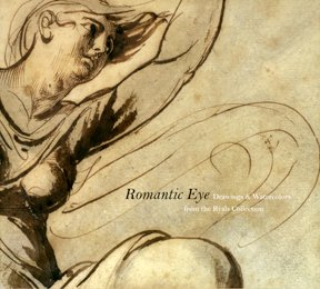 Romantic Eye: drawings & watercolors from the Ryals Collection: Herbert F Tucker