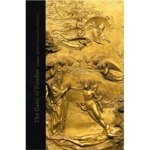 9781932543162: The Gates of Paradise: Morenzo Ghiberti's Renaissance Masterpiece
