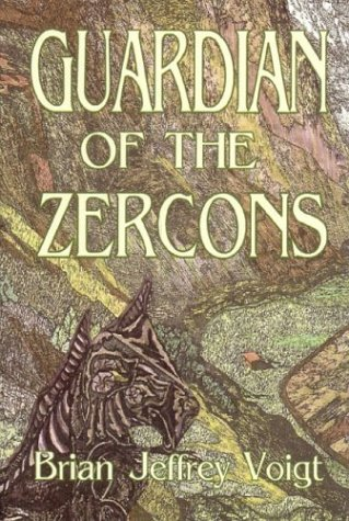 Guardian Of The Zercons [Hardcover] by Voigt, Brian Jeffrey: Brian Jeffrey Voigt