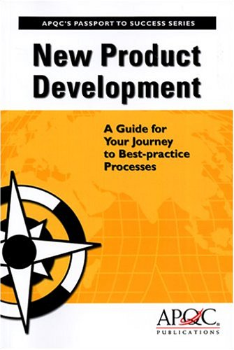 9781932546255: New Product Development: A Guide for Your Journey to Best-Practice Processes